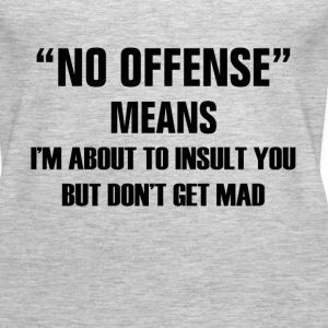 NO OFFENSE MEANS Tanks - Women's Premium Tank Top