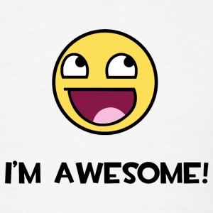 I'm Awesome! Awesome Epic Face Smiley T-Shirts - Men's T-Shirt