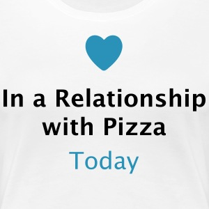 In a Relationship with Pizza T-Shirts - Women's Premium T-Shirt
