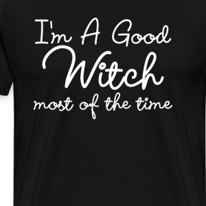I'm a Good Witch Most of the Time Halloween Shirt  T-Shirts - Men's Premium T-Shirt