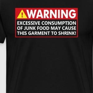 Junk Food May Cause This Garment to Shrink T-Shirt T-Shirts - Men's Premium T-Shirt