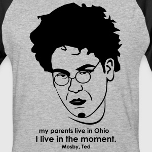 I live in the moment - Ted Mosby - Baseball T-Shirt