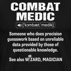 Combat medic Funny definition See Magic Wizard  - Men's Premium T-Shirt