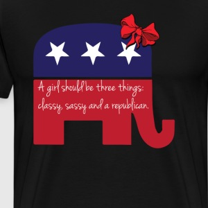 A Girl Should be Classy Sassy and Republican Shirt T-Shirts - Men's Premium T-Shirt