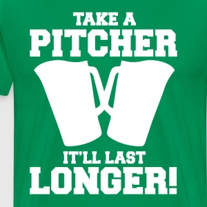 Take A Pitcher It'll Last Longer T-Shirt T-Shirts - Men's Premium T-Shirt