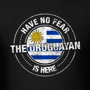Have No Fear The Uruguayan Is Here - Men's T-Shirt