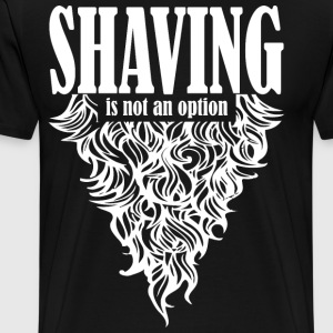 Shaving is not an option - Men's Premium T-Shirt