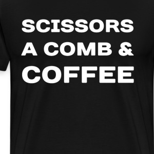 Scissors A Comb & Coffee Hair Stylist T-Shirt T-Shirts - Men's Premium T-Shirt