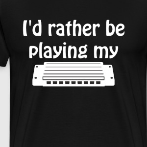 I'd Rather Be Playing My Harmonica Music T-shirt T-Shirts - Men's Premium T-Shirt