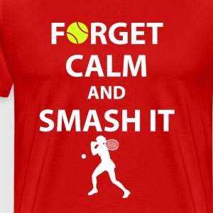 Forget Calm and Smash it Tennis Player T-Shirt T-Shirts - Men's Premium T-Shirt