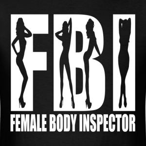 FEMALE BODY INSPECTOR FBI T-Shirts - Men's T-Shirt