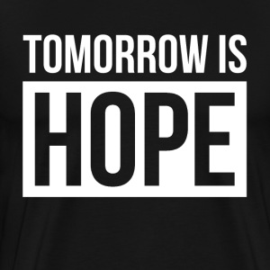 TOMORROW IS HOPE T-Shirts - Men's Premium T-Shirt