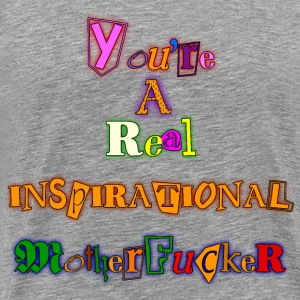 You're A Real Inspiration T-Shirts - Men's Premium T-Shirt
