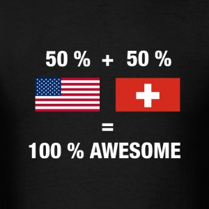 Half Swiss Half American 100% Switzerland Flag - Men's T-Shirt
