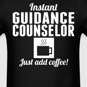 Instant Guidance Counselor Just Add Coffee Shirt - Men's T-Shirt
