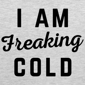 Freaking Cold Funny Quote Sportswear - Men's Premium Tank
