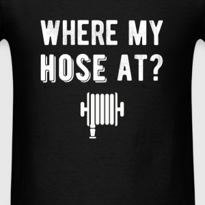 Where my hose at? - Men's T-Shirt