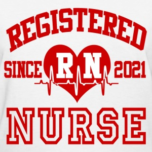 REGISTERED NURSE SINCE 2021, REGISTERED NURSE, NUR - Women's T-Shirt