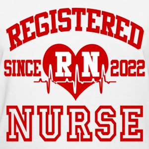 REGISTERED NURSE SINCE 2022, REGISTERED NURSE, NUR - Women's T-Shirt