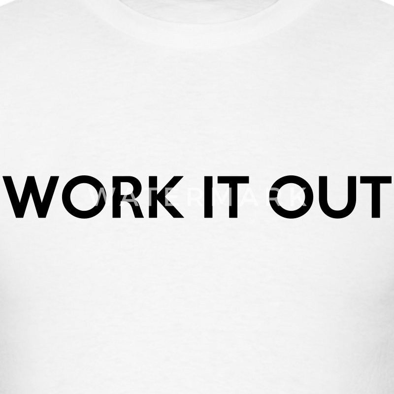 Work It Out T-Shirts - Men's T-Shirt
