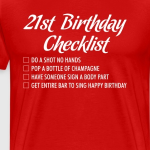 21st Birthday Checklist Shot Happy Birthday Tshirt T-Shirts - Men's Premium T-Shirt