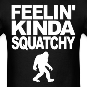 Feelin' Kinda Squatchy Bigfoot Silhouette T-Shirt - Men's T-Shirt