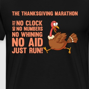 Thanksgiving Marathon No Fee No Clock Just Run  T-Shirts - Men's Premium T-Shirt