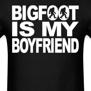 Bigfoot Is My Boyfriend Funny Bigfoot T-Shirt - Men's T-Shirt