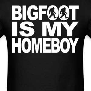 Bigfoot Is My Homeboy Funny Bigfoot T-Shirt - Men's T-Shirt