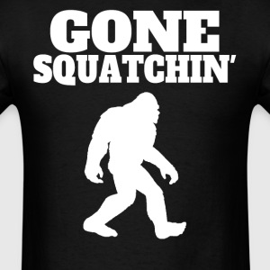 Gone Squatchin' Funny Bigfoot Shirt - Men's T-Shirt