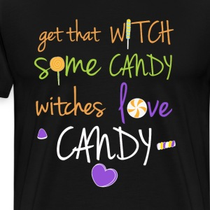 Get that Witch Some Candy Witches Love Candy Tee T-Shirts - Men's Premium T-Shirt
