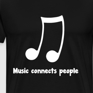 Music Connects People Band Nerd Choir Geek Tee T-Shirts - Men's Premium T-Shirt