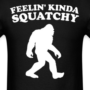 Feelin' Kinda Squatchy Funny Bigfoot T-Shirt - Men's T-Shirt
