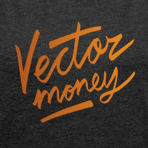 Vector money | T-shirts Design T-Shirts - Women´s Rolled Sleeve Boxy T-Shirt