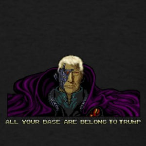 ALL YOUR BASE ARE BELONG TO TRUMP - Men's T-Shirt