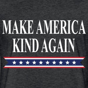 MAKE AMERICA KIND AGAIN T-Shirts - Fitted Cotton/Poly T-Shirt by Next Level