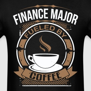 Finance Major Fueled By Coffee Funny T-Shirt - Men's T-Shirt