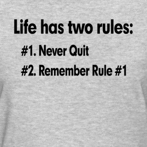 LIFE HAS TWO RULES T-Shirts - Women's T-Shirt