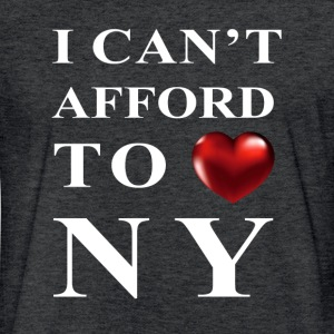 I CAN'T AFFORD TO LOVE NY T-Shirts - Fitted Cotton/Poly T-Shirt by Next Level