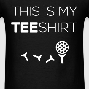 This is my teeshirt - Men's T-Shirt