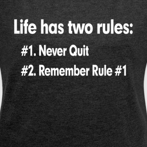 LIFE HAS TWO RULES T-Shirts - Women´s Roll Cuff T-Shirt
