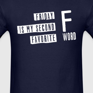 Friday is my second favorite f-word - Men's T-Shirt