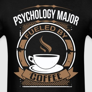 Psychology Major Fueled By Coffee Funny Shirt - Men's T-Shirt