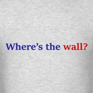 Where's The Wall? - Men's T-Shirt
