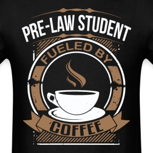 Pre-Law Student Fueled By Coffee Funny T-Shirt - Men's T-Shirt