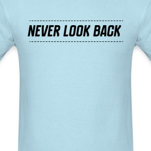 Never Look Back - Men's T-Shirt