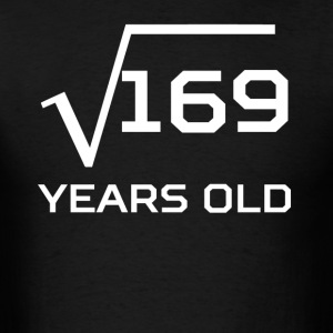 Square Root 169 Funny 13 Years Old 13th Birthday - Men's T-Shirt