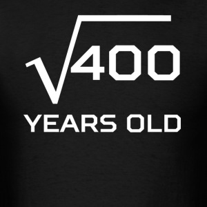 Square Root 400 Funny 20 Years Old 20th Birthday - Men's T-Shirt
