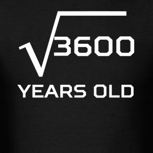 Square Root 3600 Funny 60 Years Old 60th Birthday - Men's T-Shirt