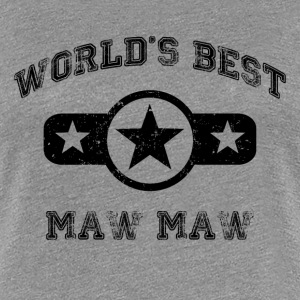 World's Best Maw Maw - Women's Premium T-Shirt